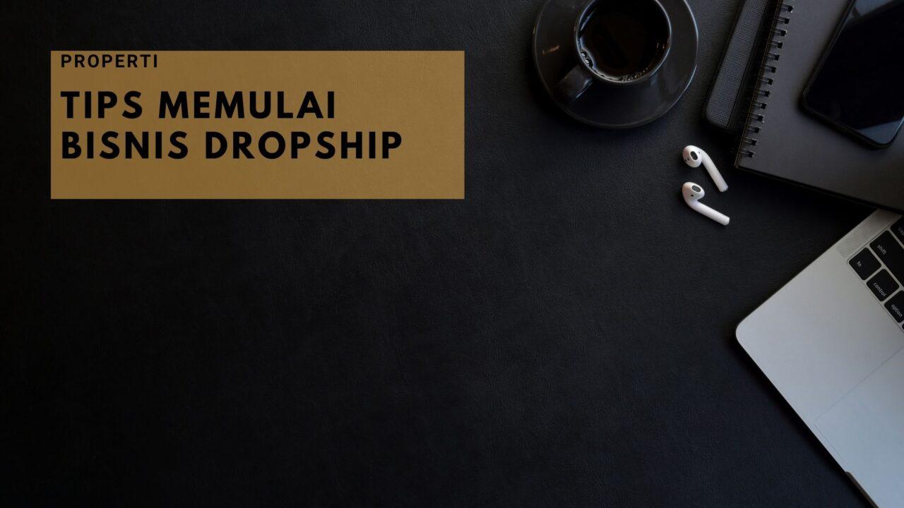 Tips memulai bisnis dropship yang harus kamu tahu